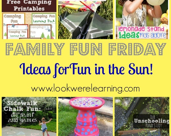 Fun in the Sun Ideas for Kids with Family Fun Friday!