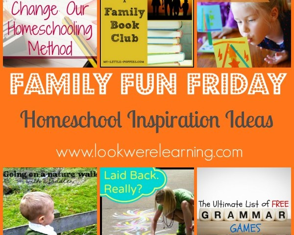 Homeschool Inspiration Ideas with Family Fun Friday!
