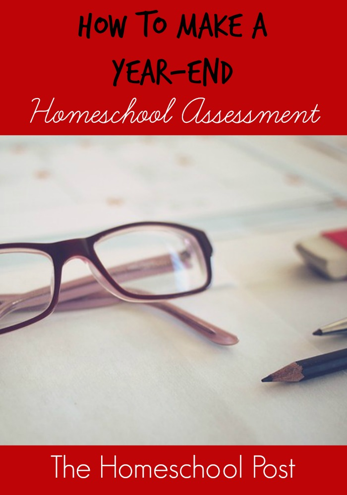 How to Make a Year End Homeschool Assessment