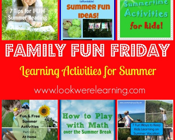 Learning Activities for Summer with Family Fun Friday!