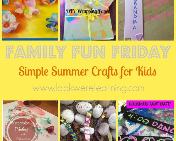 Simple Summer Crafts for Kids with Family Fun Friday!