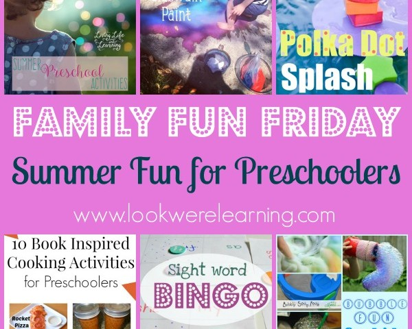 Summer Fun for Preschoolers with Family Fun Friday!