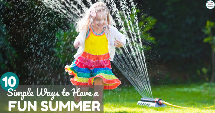 10 Simple Ways to Have a Fun Summer with Kids