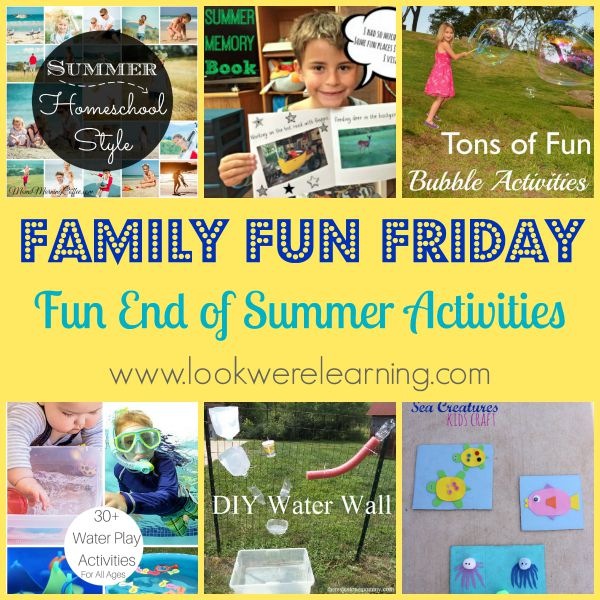 End of Summer Activities with Family Fun Friday!