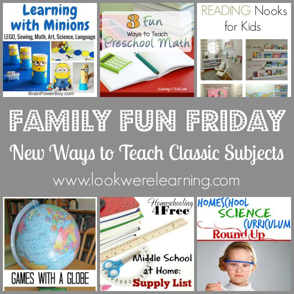 New Ways to Teach Classic Subjects with Family Fun Friday!