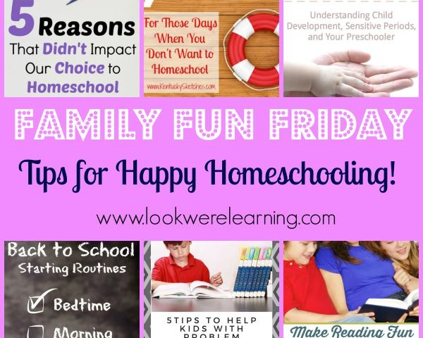 Tips for Happy Homeschooling with Family Fun Friday!