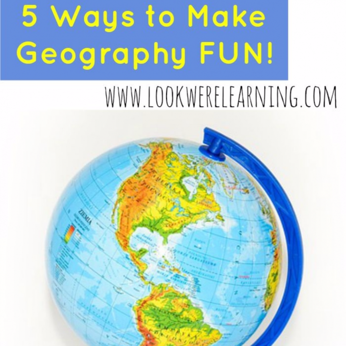 Ways to Make Geography Fun for Kids - Look! We're Learning!
