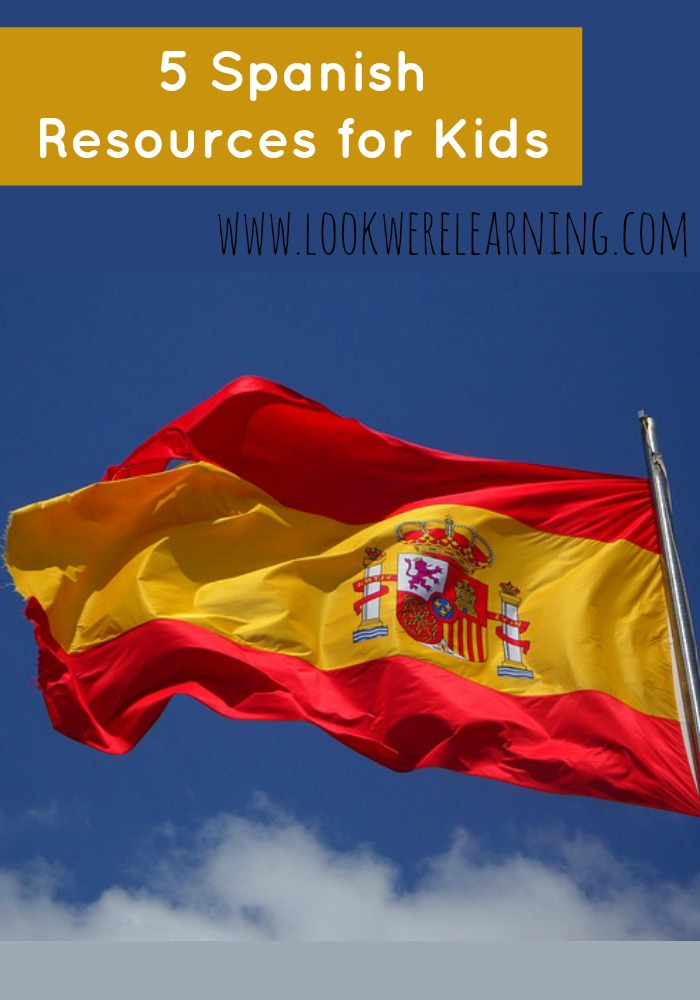 5 Spanish Resources for Kids - Look! We're Learning!