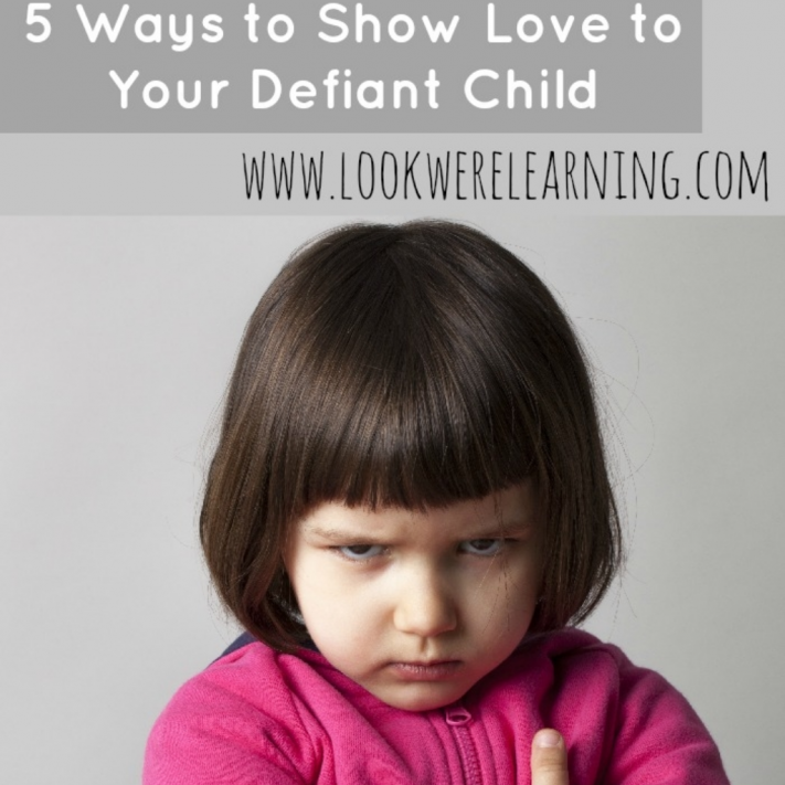 Ways to Show Love to Your Defiant Child