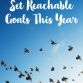How to Set Reachable Goals - Look! We're Learning!