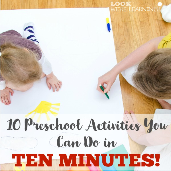 10 Ten Minute Preschool Activities