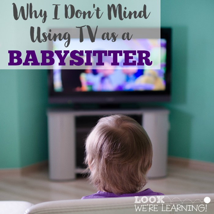 I Don't Mind Using TV as a Babysitter