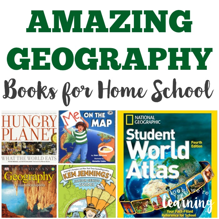 Amazing Geography Books for Home School