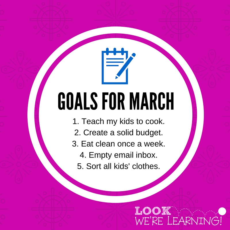 Setting Goals for March 2016 - Look! We're Learning!