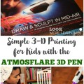 Simple 3D Printing for Kids with the Atmosflare 3D Pen