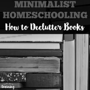 How to Declutter Books as a Minimalist Homeschooler