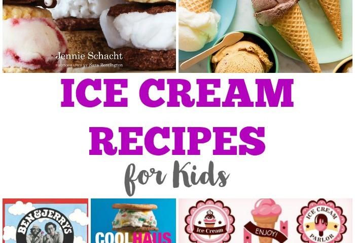 Ice Cream Recipes for Kids