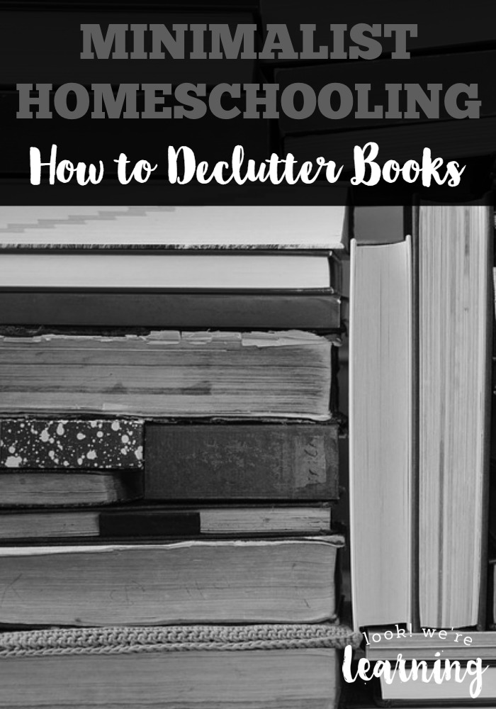 As part of my experience with minimalist homeschooling, I'm learning how to declutter books, no matter how much it hurts. Here's how!