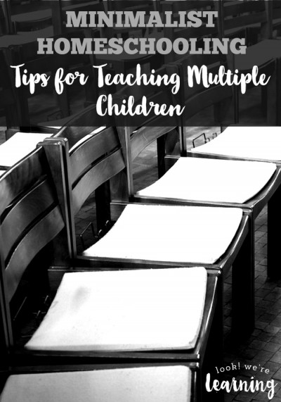 Minimalist Homeschooling - Tips for Teaching Multiple Children