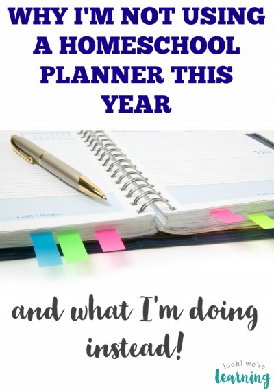 Why I'm Not Using a Homeschool Planner This Year