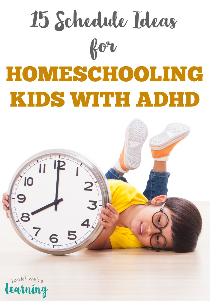 15 Homeschool ADHD Schedule Ideas - Awesome for teaching active kids at home!