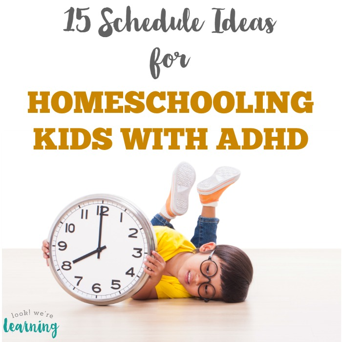 Homeschool ADHD Schedule Ideas