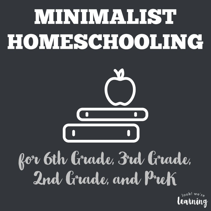 Minimalist Homeschooling for 6th Grade, 3rd Grade, 2nd Grade, and PreK