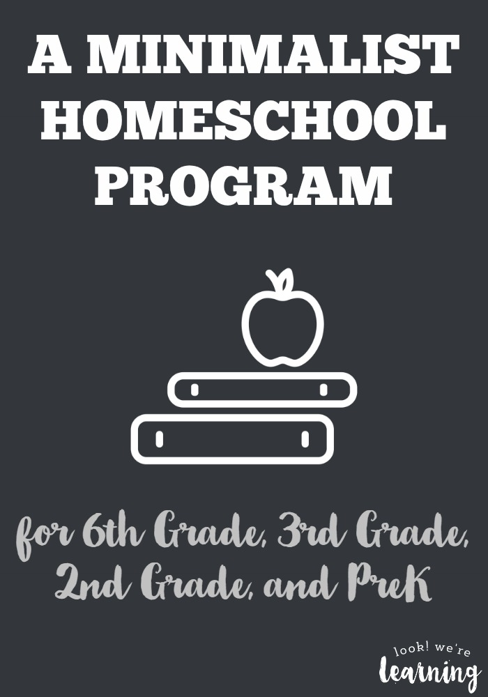 We're using a minimalist homeschool program for 6th grade, 3rd grade, 2nd grade, and PreK this year. Get the details!