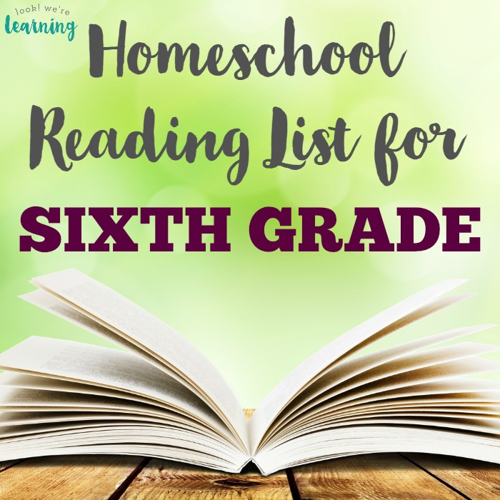 Homeschool Reading List for Sixth Grade - Look! We're Learning!
