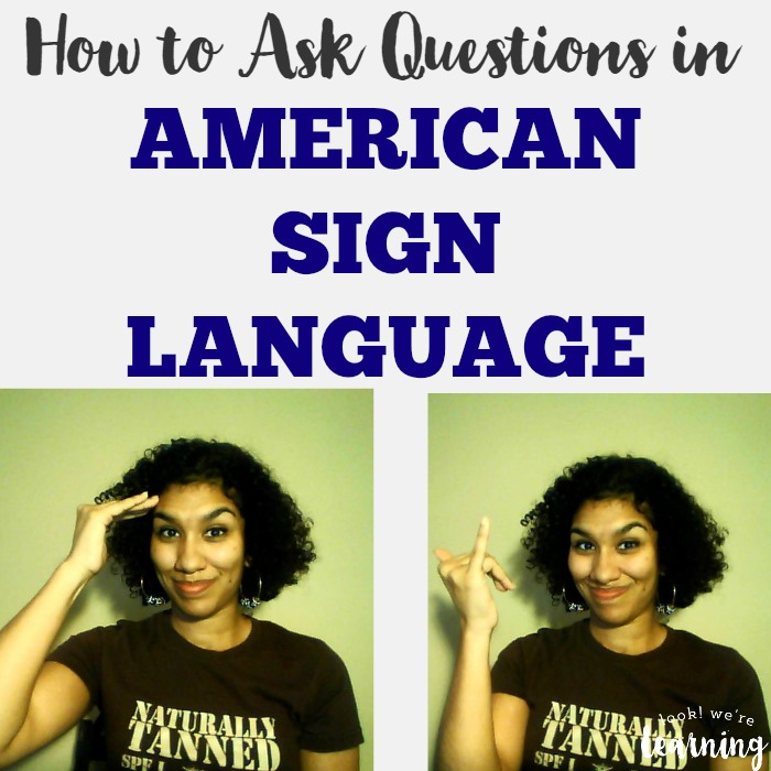 How to Ask Questions in Sign Language