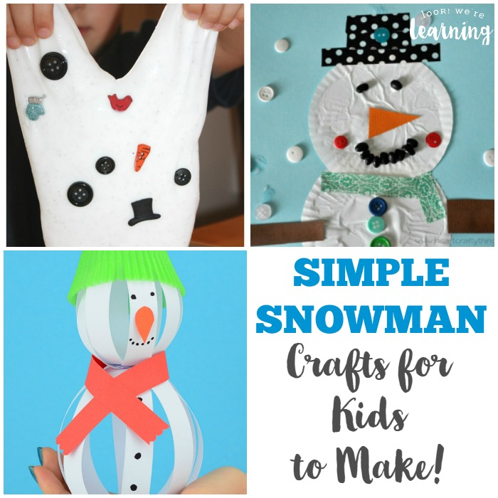 Simple Snowman Crafts for Kids to Make - Look! We're Learning!
