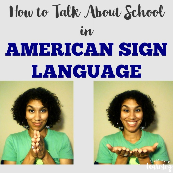 How to Use School Signs in American Sign Language - Look! We're Learning!