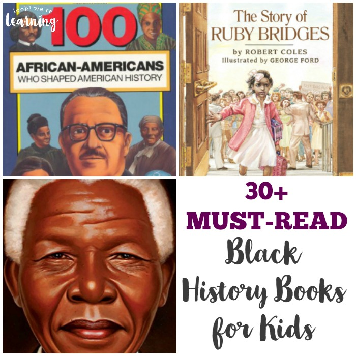 Must-Read Black History Books for Kids - Look! We're Learning!