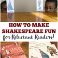 Get your reluctant readers into classic literature with these tips for how to make Shakespeare fun for kids!