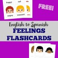Pick up these free English to Spanish feelings flashcards - a set of printable Spanish flashcards that's great for kids!