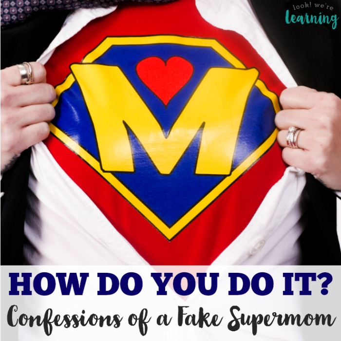How Do You Do It Confessions of a Fake Supermom