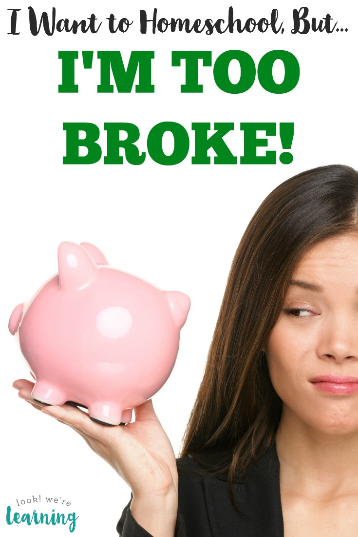 Think you're too broke to homeschool your kids Believe it or not, homeschooling doesn't have to cost a lot!