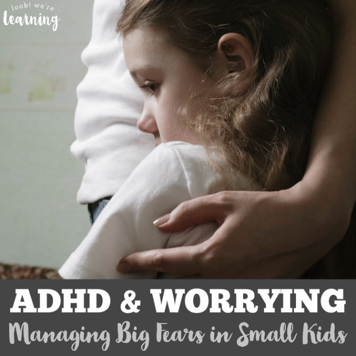 ADHD and Worrying Managing Big Fears in Small Kids