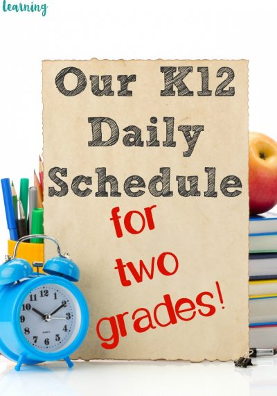 Our K12 Daily Schedule for Two Grades