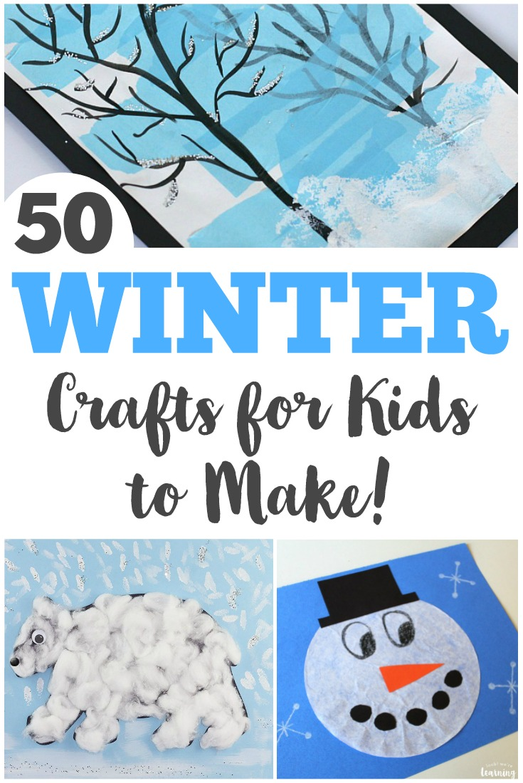 50 Fun And Easy Winter Crafts For Kids Look We Re Learning