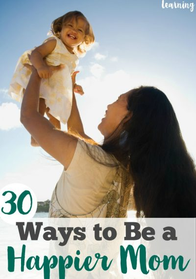 30 Ways to Be a Happier Mom