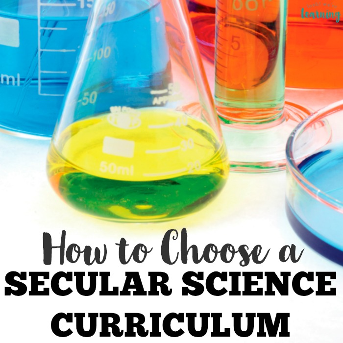 How to Choose a Secular Science Curriculum for Homeschoolers