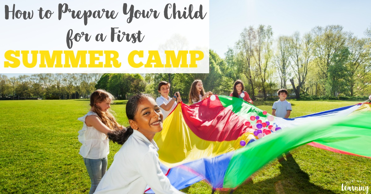 How to Prepare Your Child for a First Summer Camp