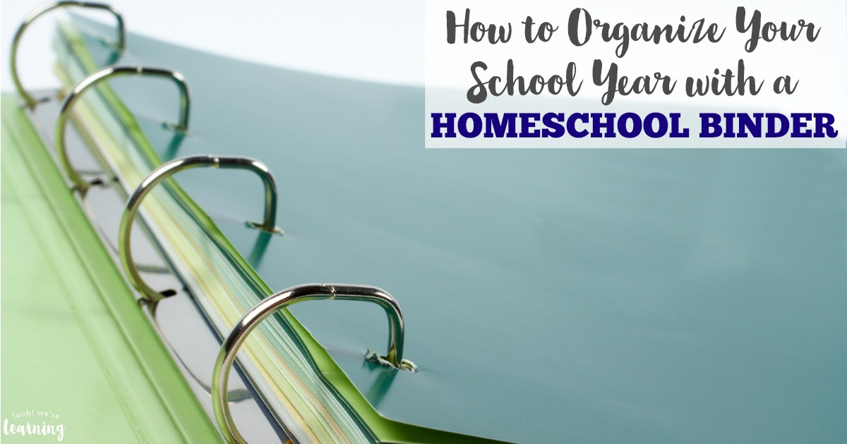 How to Organize Your School Year with a Homeschool Binder