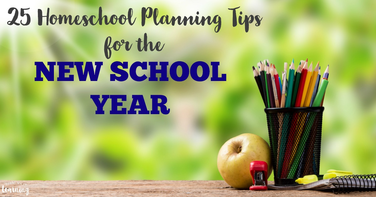 25 Helpful Homeschool Planning Tips for the New School Year