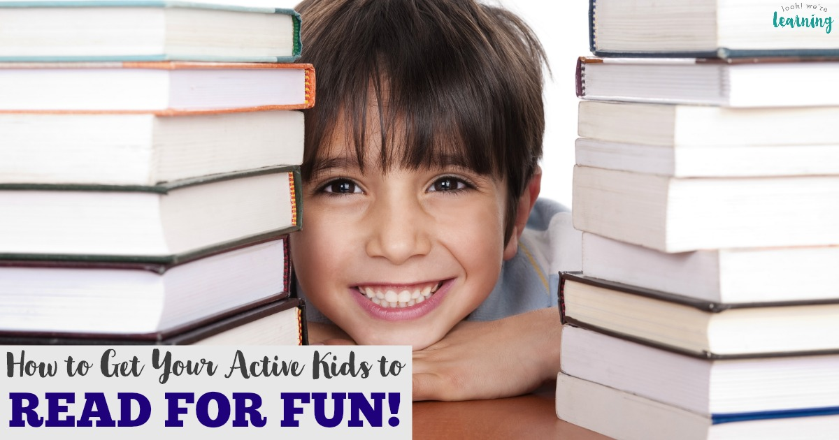 How to Get Your Active Kids to Read for Fun!