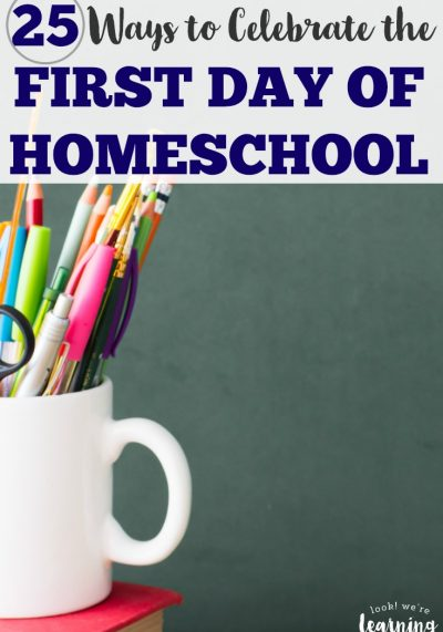 25 Fun Ways to Celebrate the First Day of Homeschool