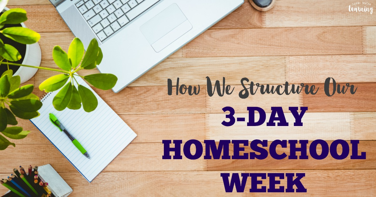 Take a look at how we structure our homeschool week in just three days a week!