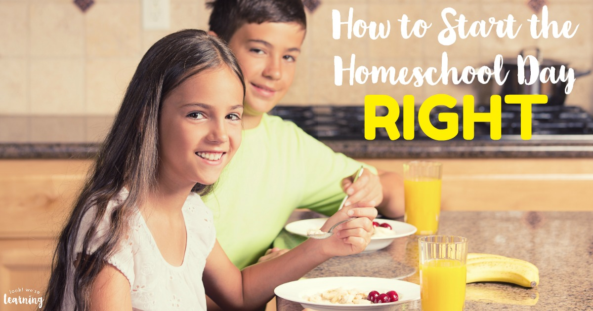How to Start the Homeschool Day Right