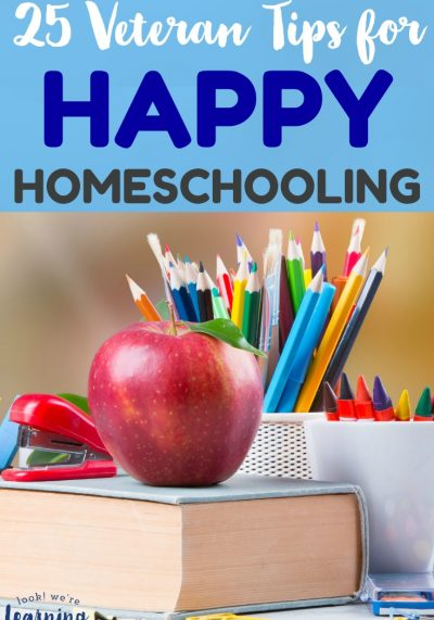 Is your homeschool starting to feel a little blah? Here are 25 tips from veteran homeschoolers to help you have a happy homeschool!